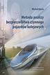 Opala M. - Metoda analizy bezpieczeństwa czynnego pojazdów kolejowych