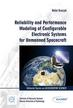 Graczyk R., Romaniuk R.S., Vretenar M. - Reliability and Performance Modeling of Configurable Electronic Systems for Unmanned Spacecraft