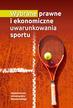red.Stępień-Załucka Beata - Wybrane prawne i ekonomiczne uwarunkowania sportu