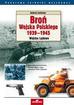 Zasieczny Andrzej - Broń Wojska Polskiego 1939-1945. Wojska Lądowe (wyd. 2019)