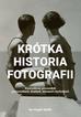 Smith  Ian Haydn - Krótka historia fotografii Kieszonkowy przewodnik po kierunkach, dziełach, tematach i technikach