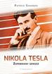 Shannon  Patrick - Nikola Tesla. Zapomniany geniusz
