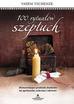 Tschenze Vadim - 100 rytuałów szeptuch Wzmacniające praktyki duchowe na spełnienie ochronę i zdrowie