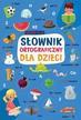 Sikorska-Michalak Anna - Słownik ortograficzny dla dzieci klasy 1-3