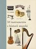 Wilkinson Philip - 50 instrumentów z historii muzyki