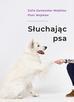 Zaniewska Zofia, Wojtków Piotr - Słuchając psa