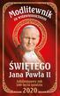 Opracowanie zbiorowe - Modlitewnik za wstawiennictwem św Jana Pawła II Wydanie Jubileuszowe 100 lecie urodzin