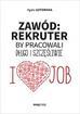 Łotowska Agata - Zawód: rekruter. By pracowali długo i szczęśliwie