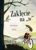 Rusinek Michał - Zaklęcie na W (wyd. 2019)