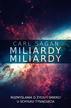 Sagan Carl - Miliardy, miliardy. Rozmyślania o życiu i śmierci u schyłku tysiąclecia