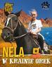 Nela Mała Reporterka - Nela w krainie orek