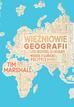 Marshall Tim - Więźniowie geografii, czyli wszystko, co chciałbyś wiedzieć o globalnej polityce
