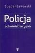 Jaworski Bogdan - Policja administracyjna