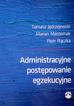 Jędrzejewski Tomasz, Masternak Marian, Rączka Piotr - Administracyjne postępowanie egzekucyjne