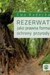 Radecka Ewa - Rezerwat jako prawna forma ochrony przyrody