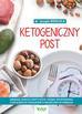 Mercola Joseph - Ketogeniczny post. Zwiększ sukces diety keto, dzięki spożywaniu cyklicznych posiłków o właściwych porach