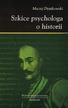 Dymkowski Maciej - Szkice psychologa o historii (wyd. 2020, poszerzone)
