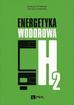 Chmielniak Tadeusz, Chmielniak Tomasz - Energetyka wodorowa