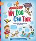 Opracowanie zbiorowe - My Dog Can Talk. Rozmówki angielskie dla dzieci