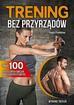 Frobose Ingo - Trening bez przyrządów (wyd. 2020)