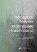 red.Łobos-Kotowska Dorota - Współczesne problemy prawa rolnego i żywnościowego