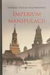 Mazurkiewicz Andrzej T. - Imperium manipulacji