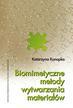 Konopka Katarzyna - Biomimetyczne metody wytwarzania materiałów