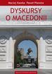 Kawka Maciej, Płaneta Paweł - Dyskursy o Macedonii