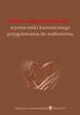 red.Gwóźdź Monika, red.Pastwa Andrzej - Miłość i odpowiedzialność – wyznaczniki kanonicznego przygotowania do małżeństwa