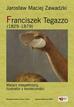 Zawadzki Jarosław Maciej - Franciszek Tegazzo (1829-1879). Malarz niespełniony, ilustrator z konieczności
