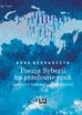 Bednarczyk Anna - Poezja Syberii na przełomie epok (szkice o romantyce i polityce)