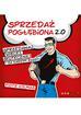 Piotr Kolmas - Sprzedaż pogłębiona 2.0. Sprzedawaj więcej, skuteczniej i za każdym razem