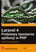 Raphaël Saunier - Laravel 4. Podstawy tworzenia aplikacji w PHP