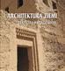 Kelm Teresa - Architektura ziemi. Tradycja i współczesność