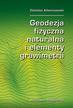Adamczewski Zdzisław - Geodezja fizyczna naturalna i elementy grawimetrii