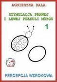 Agnieszka Bala - Stymulacja prawej i lewej półkuli 1 Percepcja wzr.