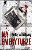 Kelley Armstrong - Na emeryturze - Kelley Armstrong