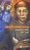 Michel Feuillet - Święty Franciszek. Biedaczyna z Asyżu