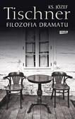 ks. Józef Tischner - Filozofia dramatu