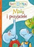 Katarzyna Zychla - Maks i przyjaciele