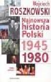 Roszkowski W. - Najnowsza historia Polski 1945-1980