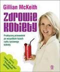 Gillian McKeith - Zdrowie kobiety. Praktyczny przewodnik...