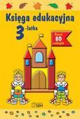 Śniarowska Julia - Księga edukacyjna 3-latka  wyd. 2013