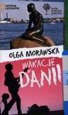 Olga Morawska - Małe Wielkie Podróże. Wakacje w Danii