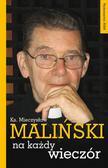 Ks. Mieczysław Maliński - Na każdy wieczór