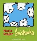 Maria Szajer - Świstawka BAJKA