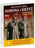 Krzysztof Ożóg - Kościół na straży... T.1 Korona i Krzyż