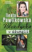Beata Pawlikowska - Blondynka w dżungli  w. 2012 pocket
