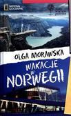 Olga Morawska - Małe Wielkie Podróże .Wakacje w Norwegii
