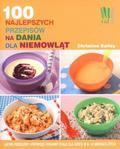 Christine Bailey - 100 najlepszych przepisów na dania dla niemowląt
